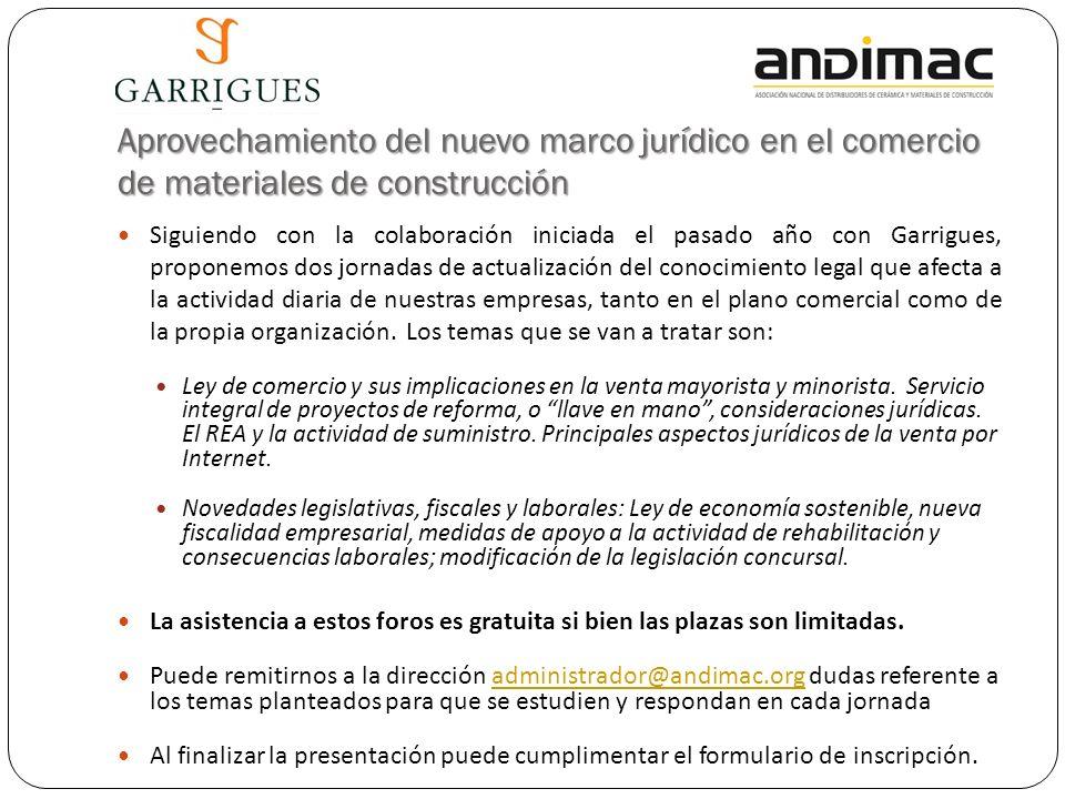 Aprovechamiento del nuevo marco jurídico en el comercio de materiales de construcción Siguiendo con la colaboración iniciada el pasado año con Garrigu