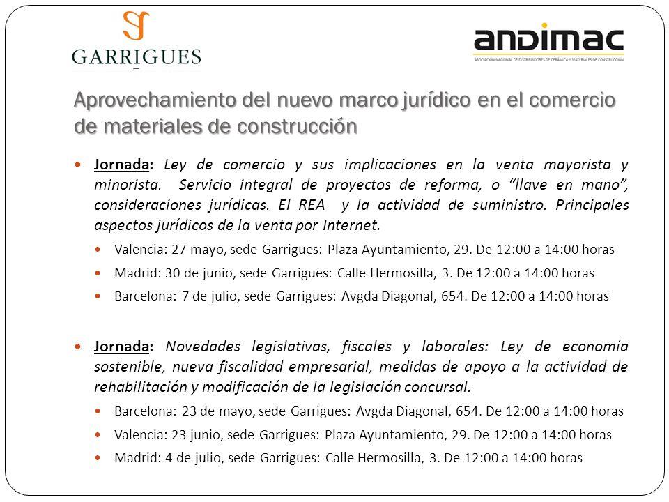 Aprovechamiento del nuevo marco jurídico en el comercio de materiales de construcción Jornada: Ley de comercio y sus implicaciones en la venta mayorista y minorista.