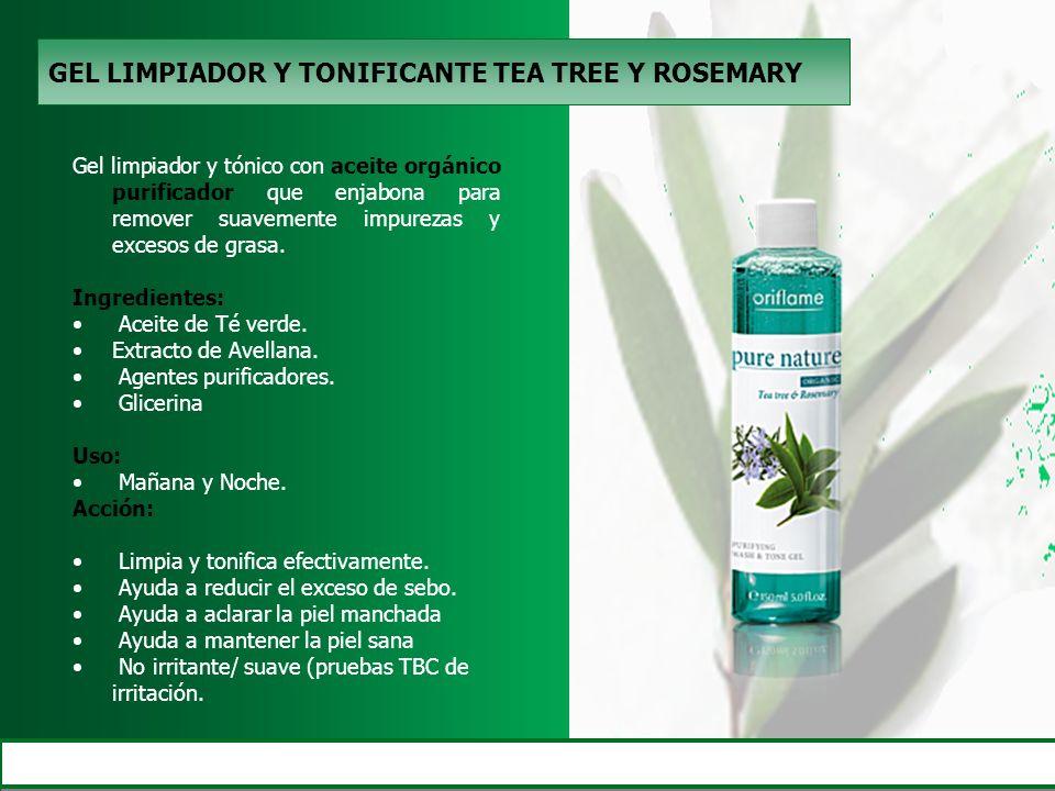 GEL LIMPIADOR Y TONIFICANTE TEA TREE Y ROSEMARY Gel limpiador y tónico con aceite orgánico purificador que enjabona para remover suavemente impurezas