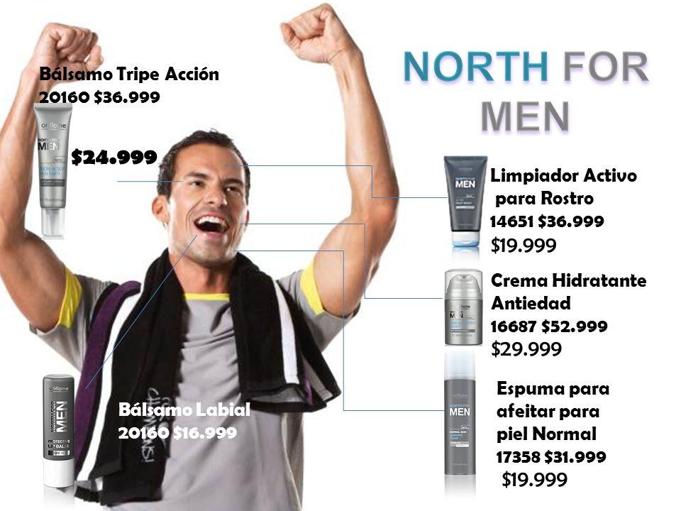 Limpiador Activo para Rostro 14651 $36.999 $19.999 Crema Hidratante Antiedad 16687 $52.999 $29.999 Espuma para afeitar para piel Normal 17358 $31.999