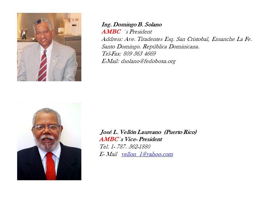Ing. Domingo B. Solano AMBC ´s President Address: Ave. Tiradentes Esq. San Cristobal, Ensanche La Fe. Santo Domingo. República Dominicana. Tel-Fax: 80