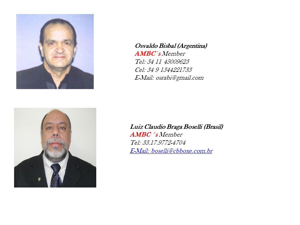 Osvaldo Bisbal (Argentina) AMBC ´s Member Tel: 54 11 43009625 Cel: 54 9 1544221755 E-Mail: osrabi@gmail.com Luiz Claudio Braga Boselli (Brasil) AMBC ´