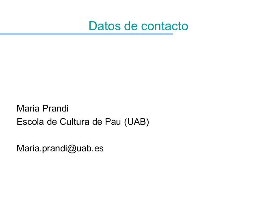 Datos de contacto Maria Prandi Escola de Cultura de Pau (UAB) Maria.prandi@uab.es