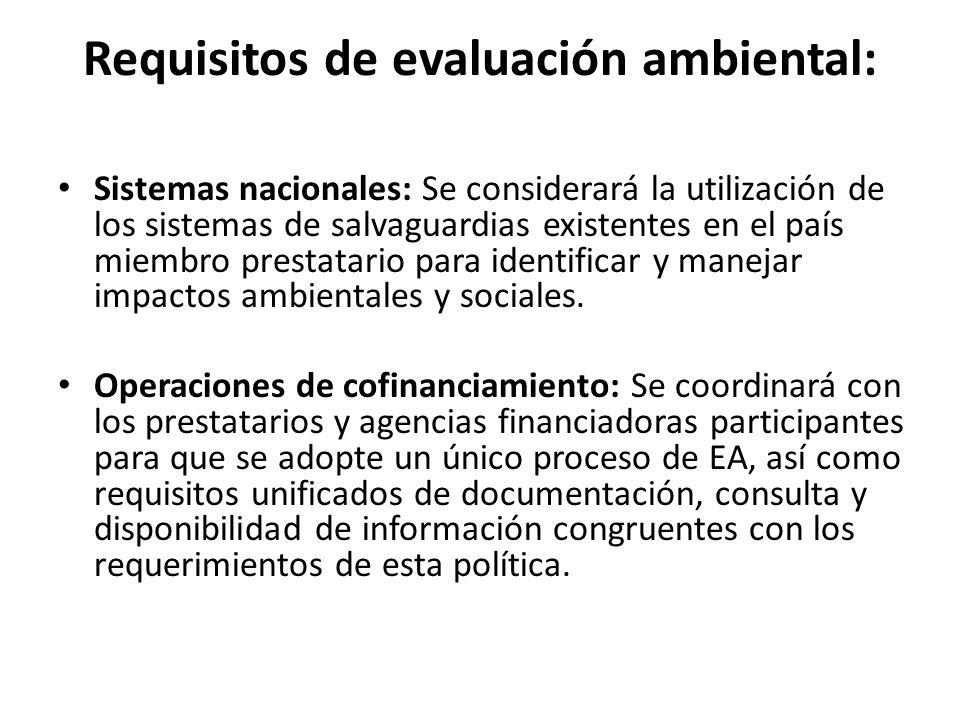 Requisitos de evaluación ambiental: Sistemas nacionales: Se considerará la utilización de los sistemas de salvaguardias existentes en el país miembro