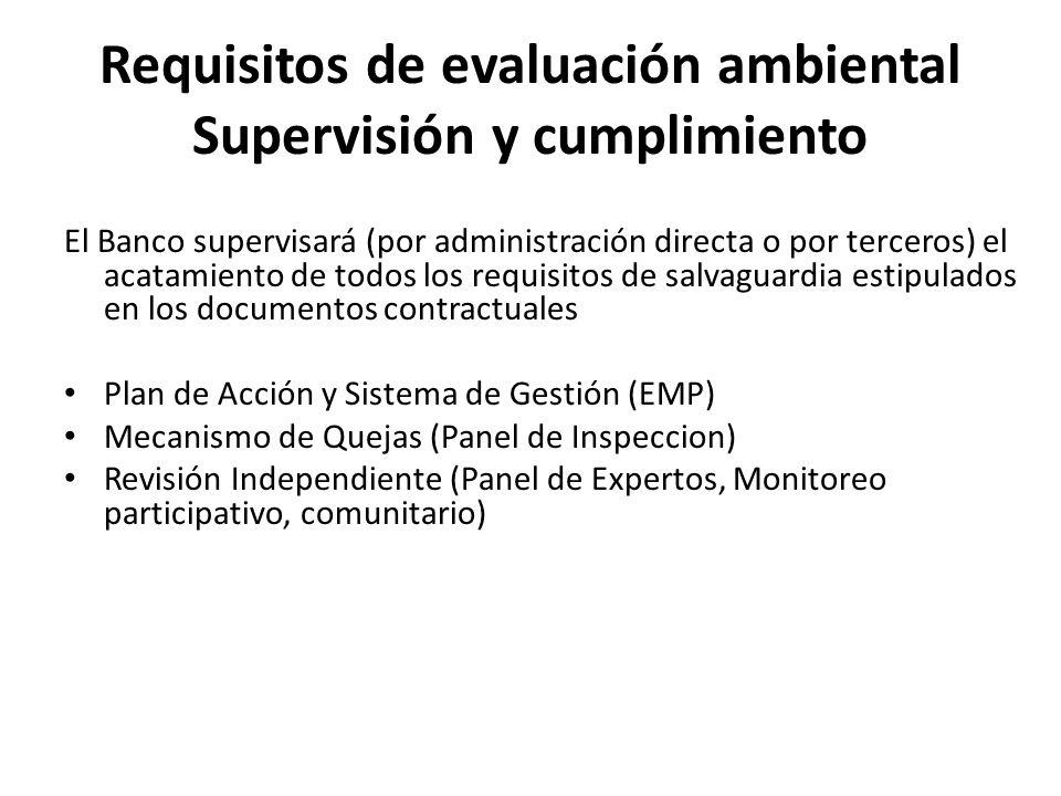 Requisitos de evaluación ambiental Supervisión y cumplimiento El Banco supervisará (por administración directa o por terceros) el acatamiento de todos