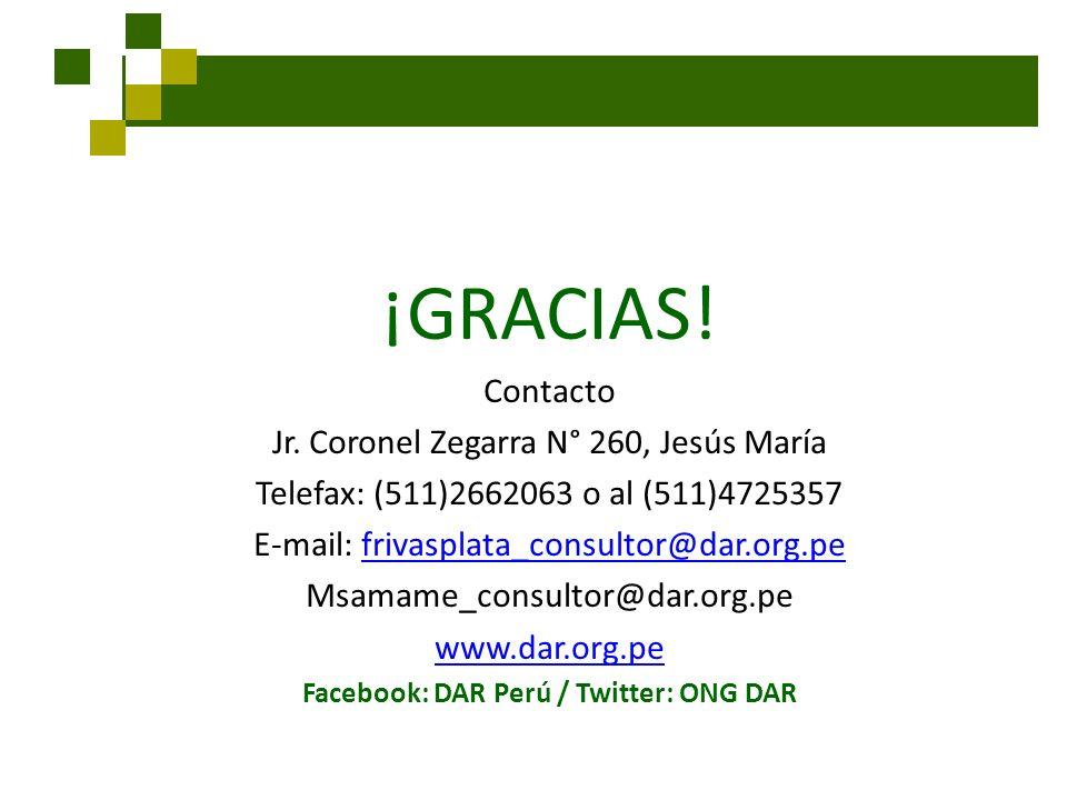 ¡GRACIAS! Contacto Jr. Coronel Zegarra N° 260, Jesús María Telefax: (511)2662063 o al (511)4725357 E-mail: frivasplata_consultor@dar.org.pefrivasplata
