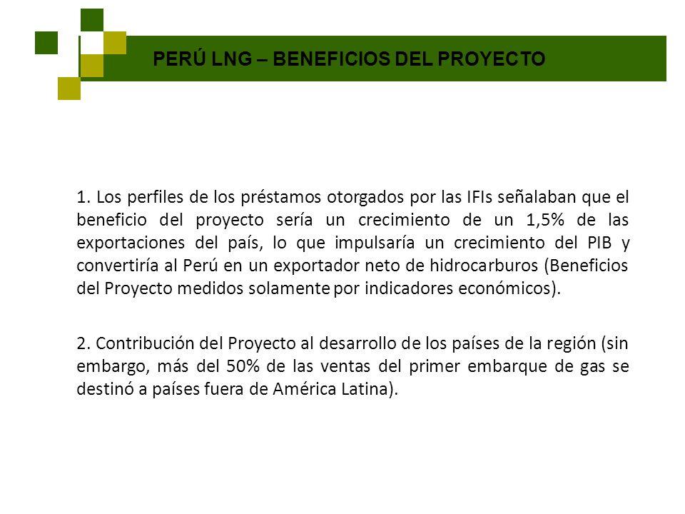 PERÚ LNG – BENEFICIOS DEL PROYECTO 1. Los perfiles de los préstamos otorgados por las IFIs señalaban que el beneficio del proyecto sería un crecimient