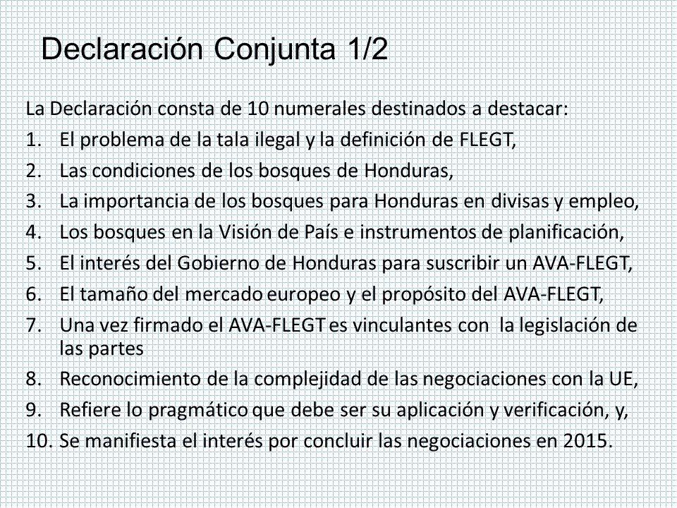Declaración Conjunta 1/2 La Declaración consta de 10 numerales destinados a destacar: 1.El problema de la tala ilegal y la definición de FLEGT, 2.Las