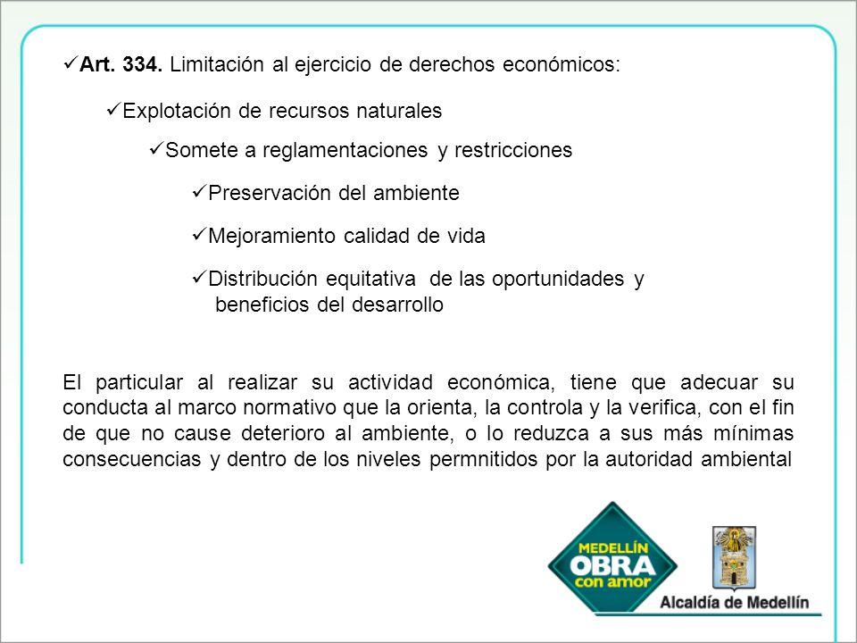 Art. 334. Limitación al ejercicio de derechos económicos: Explotación de recursos naturales Somete a reglamentaciones y restricciones Preservación del