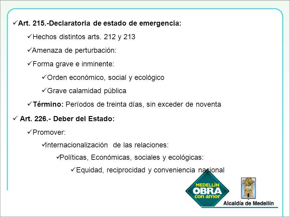 Art. 215.-Declaratoria de estado de emergencia: Hechos distintos arts. 212 y 213 Amenaza de perturbación: Forma grave e inminente: Orden económico, so