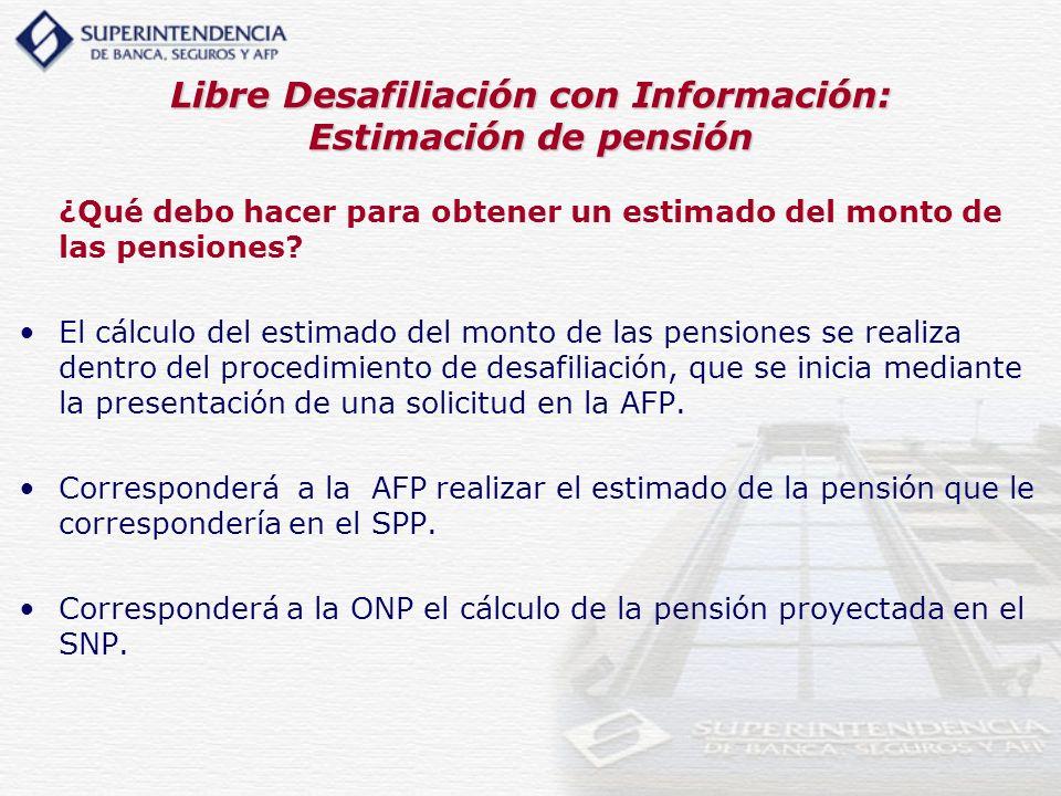 Libre Desafiliación con Información: Estimación de pensión ¿Qué debo hacer para obtener un estimado del monto de las pensiones? El cálculo del estimad