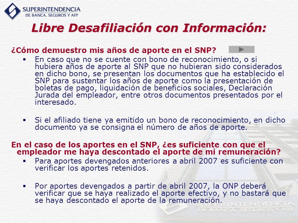 Libre Desafiliación con Información: ¿Cómo demuestro mis años de aporte en el SNP? En caso que no se cuente con bono de reconocimiento, o si hubiera a