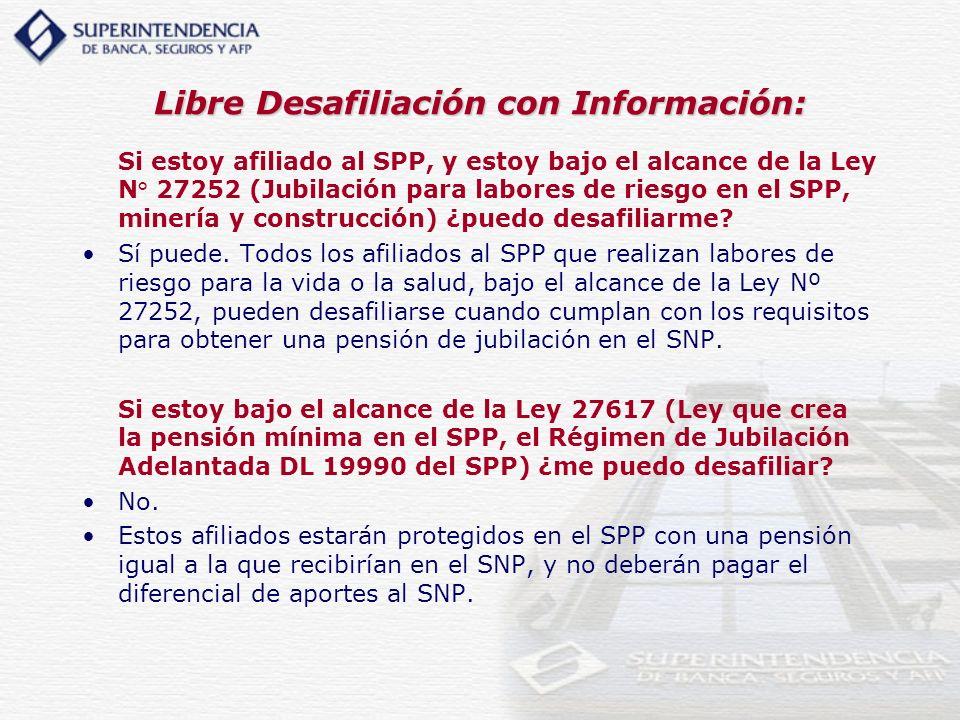 Libre Desafiliación con Información: Si estoy afiliado al SPP, y estoy bajo el alcance de la Ley N° 27252 (Jubilación para labores de riesgo en el SPP