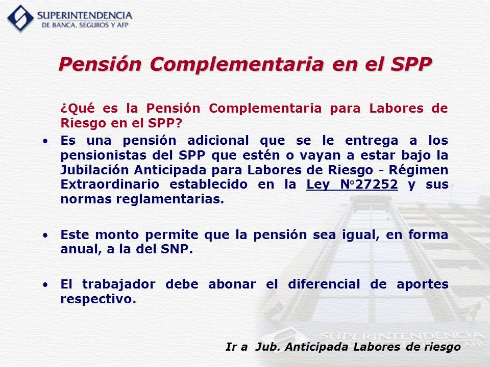 Pensión Complementaria en el SPP ¿Qué es la Pensión Complementaria para Labores de Riesgo en el SPP? Es una pensión adicional que se le entrega a los