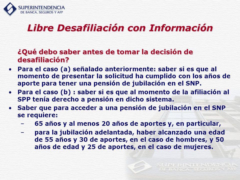 Libre Desafiliación con Información ¿Qué debo saber antes de tomar la decisión de desafiliación? Para el caso (a) señalado anteriormente: saber si es