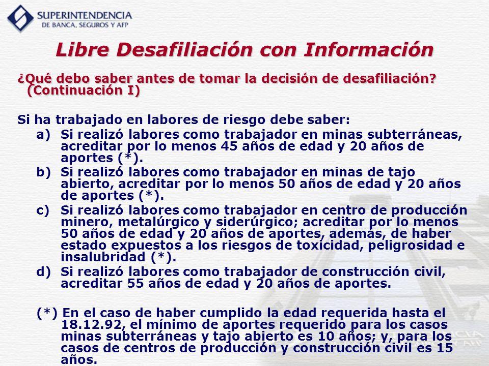 Libre Desafiliación con Información ¿Qué debo saber antes de tomar la decisión de desafiliación? (Continuación I) Si ha trabajado en labores de riesgo