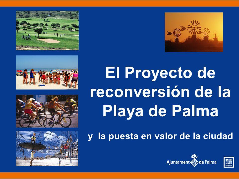 El Proyecto de reconversión de la Playa de Palma y la puesta en valor de la ciudad