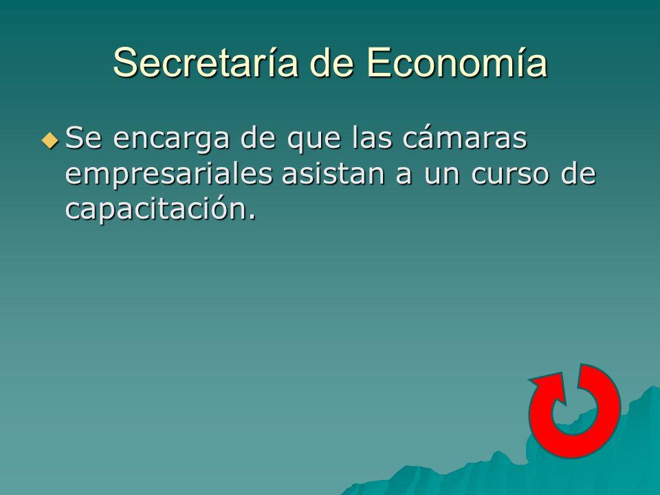 Secretaría de Economía Se encarga de que las cámaras empresariales asistan a un curso de capacitación.