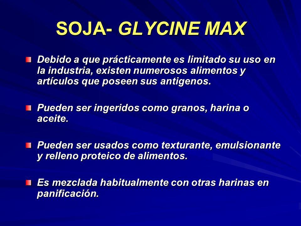 SOJA- GLYCINE MAX Debido a que prácticamente es limitado su uso en la industria, existen numerosos alimentos y artículos que poseen sus antigenos. Pue