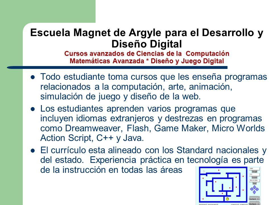 Cursos avanzados de Ciencias de la Computación Matemáticas Avanzada * Diseño y Juego Digital Escuela Magnet de Argyle para el Desarrollo y Diseño Digi