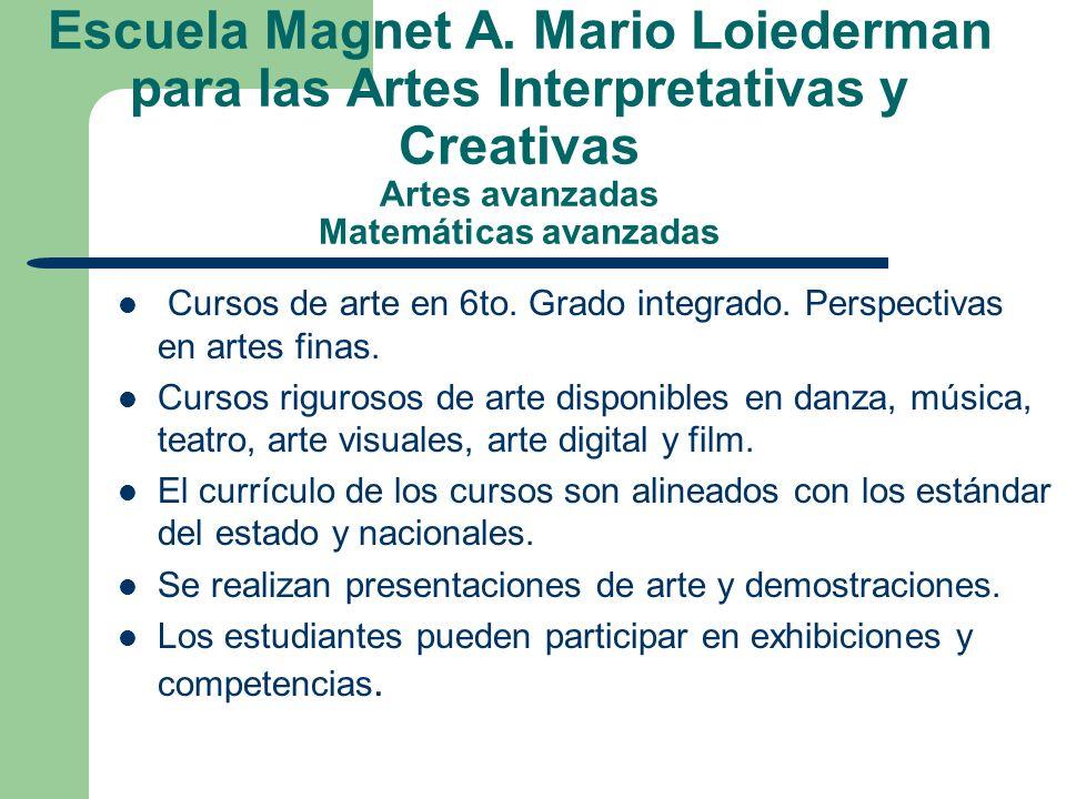 Escuela Magnet A. Mario Loiederman para las Artes Interpretativas y Creativas Artes avanzadas Matemáticas avanzadas Cursos de arte en 6to. Grado integ