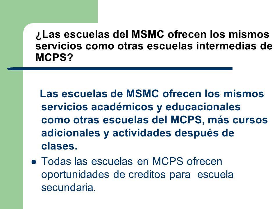 ¿Las escuelas del MSMC ofrecen los mismos servicios como otras escuelas intermedias de MCPS? Las escuelas de MSMC ofrecen los mismos servicios académi