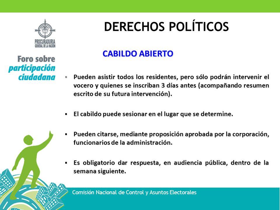 DERECHOS POLÍTICOS Comisión Nacional de Control y Asuntos Electorales CABILDO ABIERTO Pueden asistir todos los residentes, pero sólo podrán intervenir