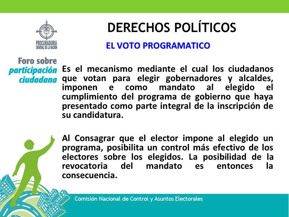 DERECHOS POLÍTICOS Comisión Nacional de Control y Asuntos Electorales EL VOTO PROGRAMATICO Es el mecanismo mediante el cual los ciudadanos que votan p