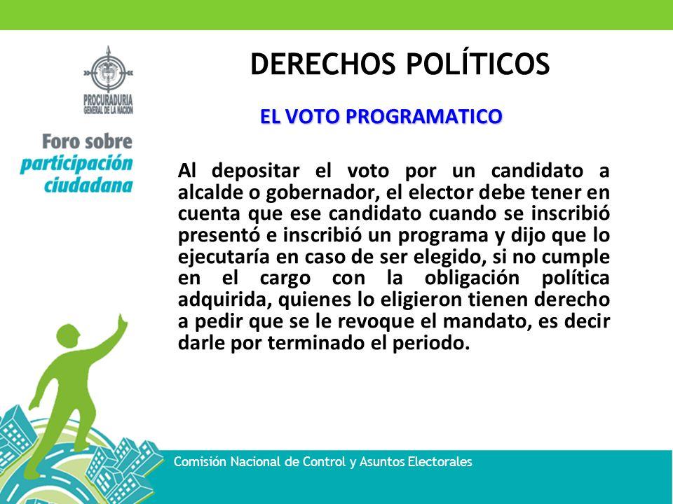 DERECHOS POLÍTICOS Comisión Nacional de Control y Asuntos Electorales EL VOTO PROGRAMATICO Al depositar el voto por un candidato a alcalde o gobernado