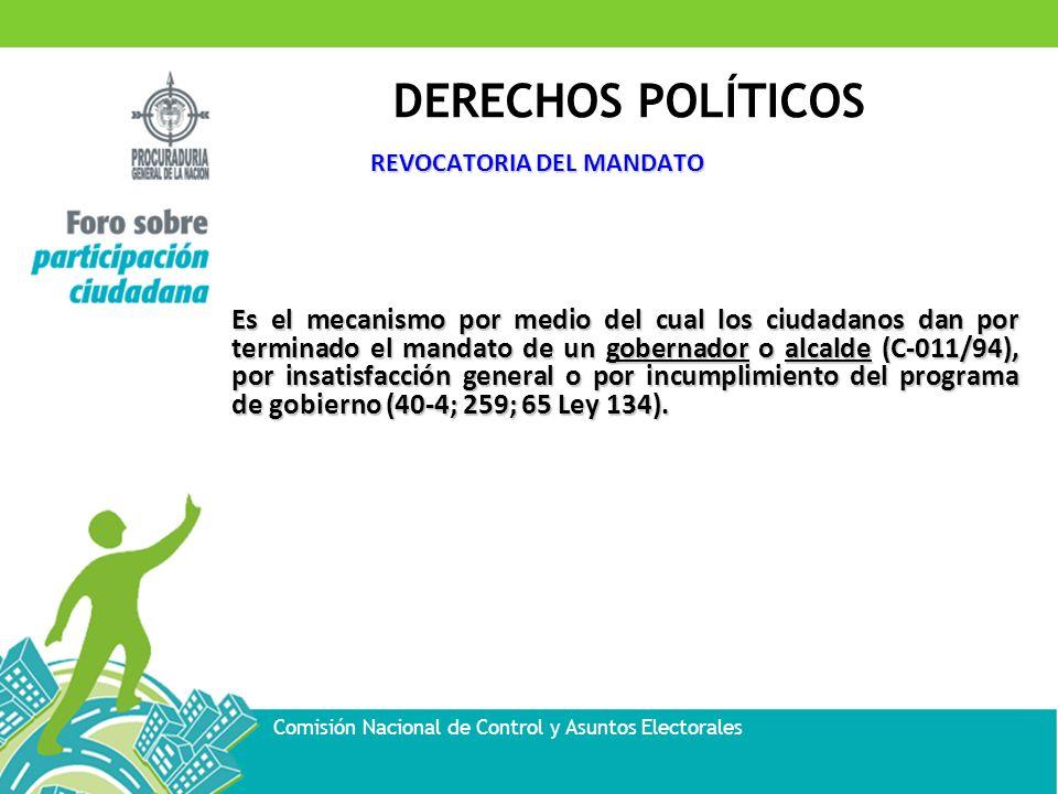 DERECHOS POLÍTICOS Comisión Nacional de Control y Asuntos Electorales REVOCATORIA DEL MANDATO Es el mecanismo por medio del cual los ciudadanos dan po