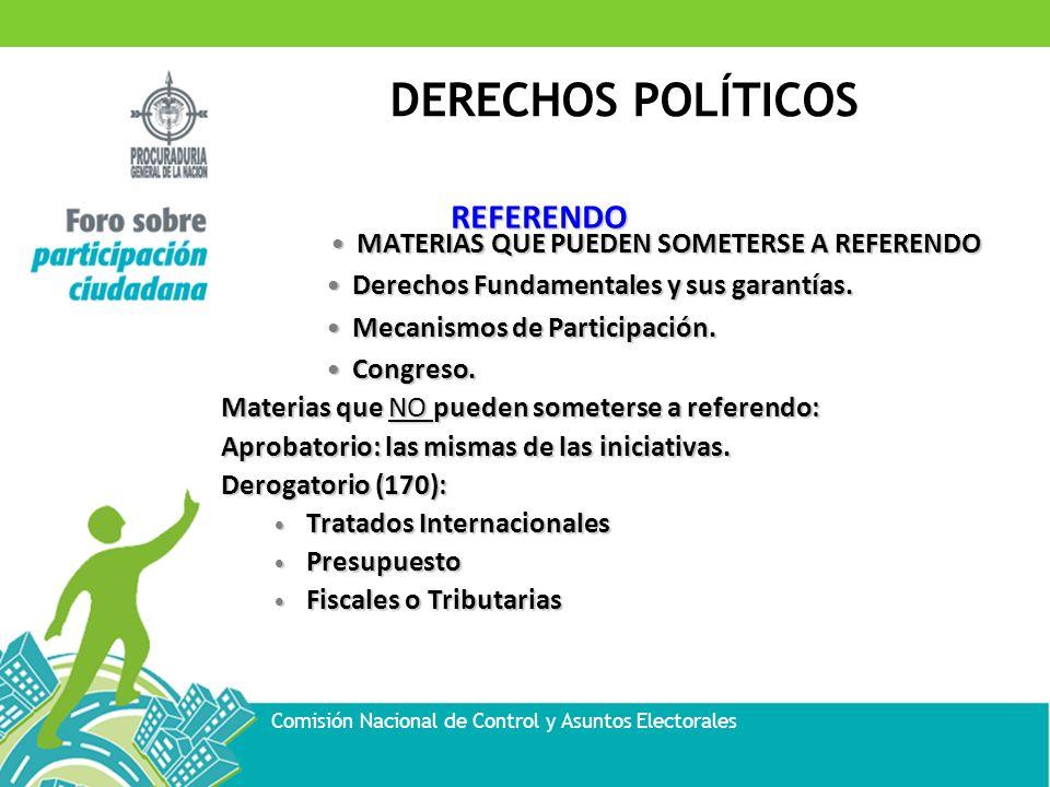 DERECHOS POLÍTICOS Comisión Nacional de Control y Asuntos Electorales EL VOTO Es el mecanismo a través el cual el ciudadano elige a sus gobernantes del nivel local, municipal, departamental y nacional en las ramas ejecutiva y legislativa, y participa en los mecanismos políticos de Referendo, plebiscito, consulta popular.