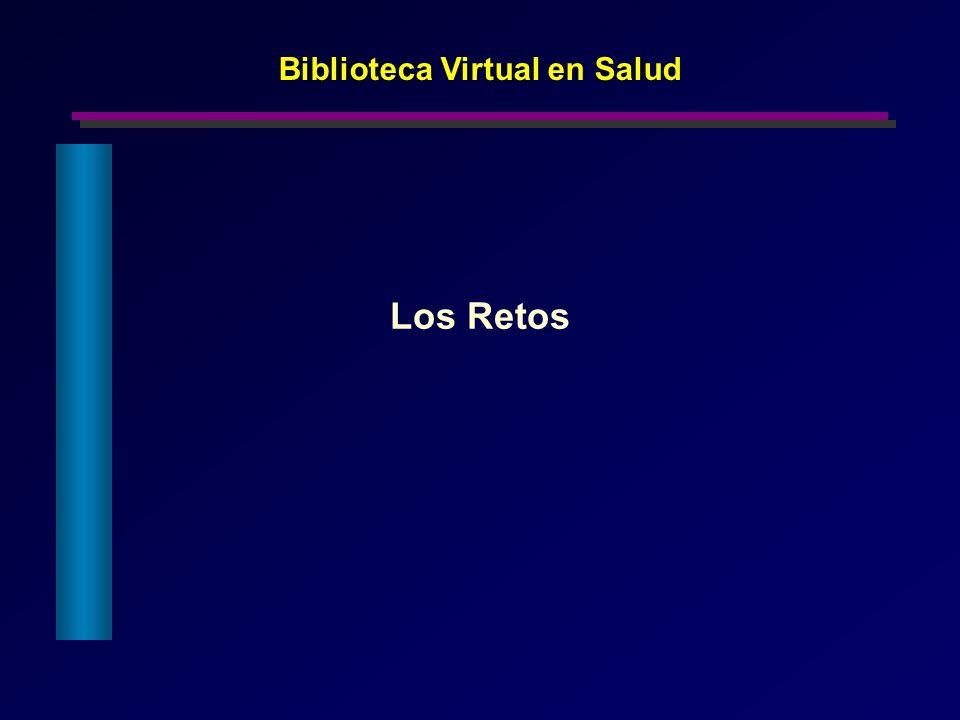 Los Retos Biblioteca Virtual en Salud