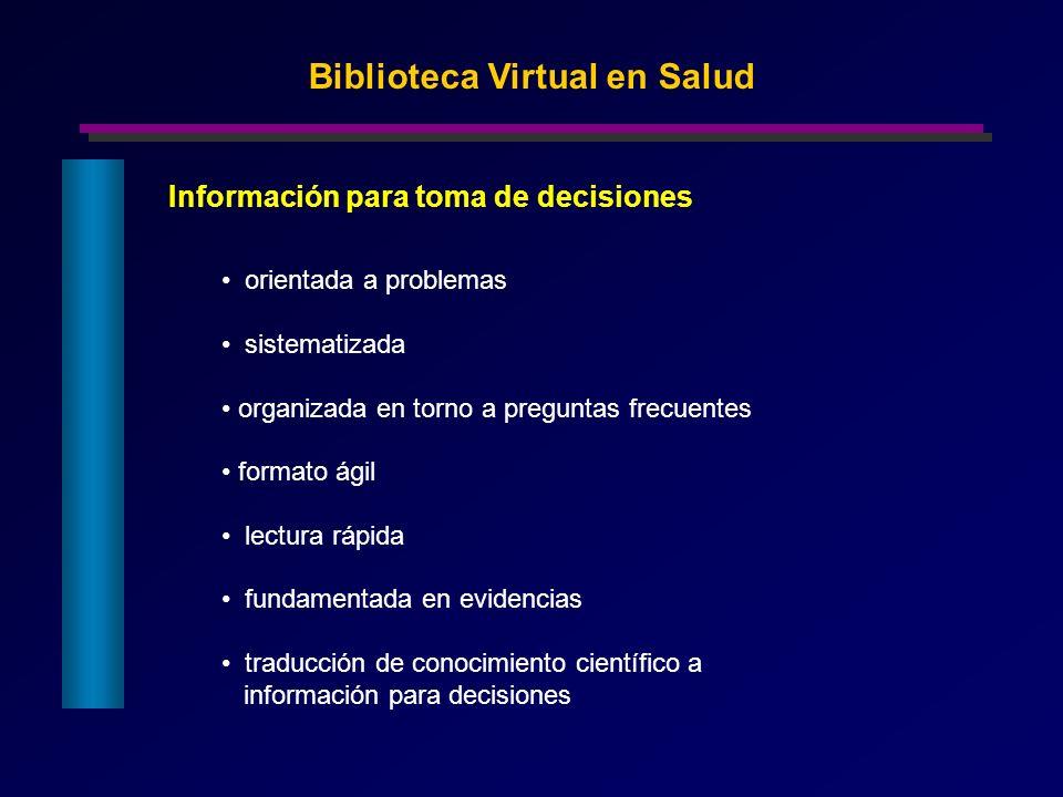 Información para toma de decisiones Biblioteca Virtual en Salud orientada a problemas sistematizada organizada en torno a preguntas frecuentes formato