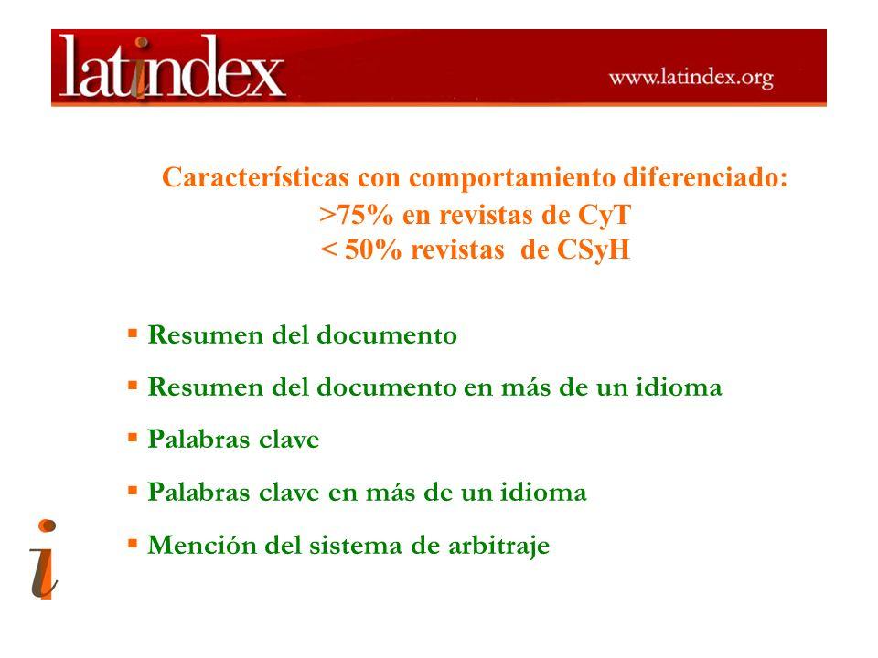 Características con comportamiento diferenciado: >75% en revistas de CyT < 50% revistas de CSyH Resumen del documento Resumen del documento en más de