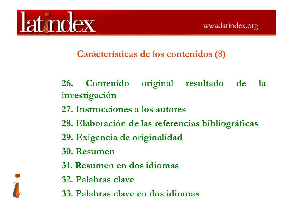Carácterísticas de los contenidos (8) 26. Contenido original resultado de la investigación 27. Instrucciones a los autores 28. Elaboración de las refe