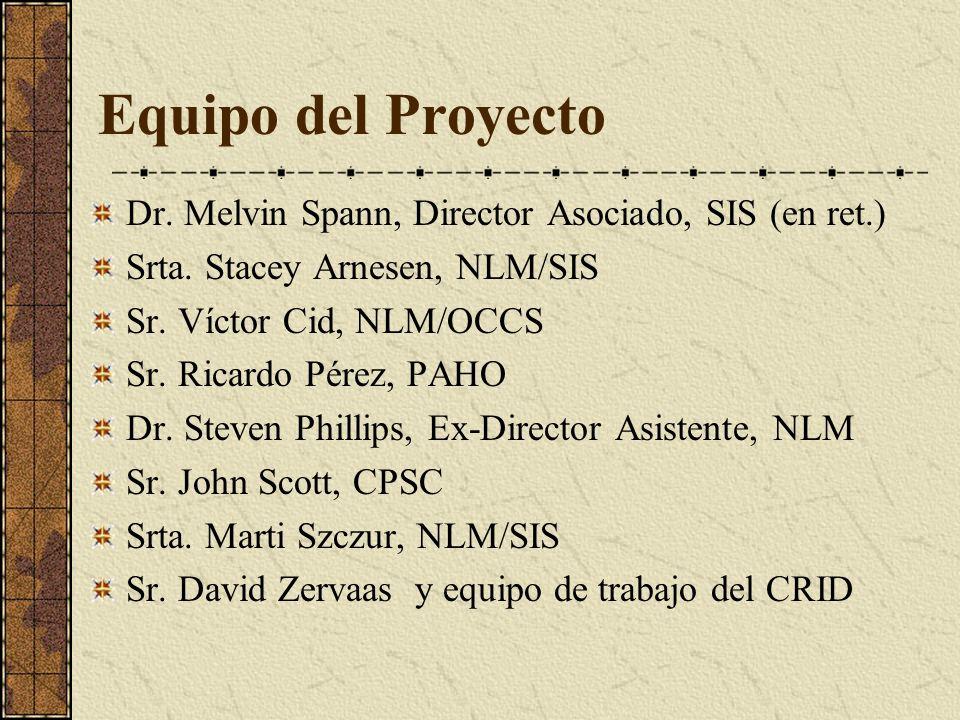 Equipo del Proyecto Dr.Melvin Spann, Director Asociado, SIS (en ret.) Srta.