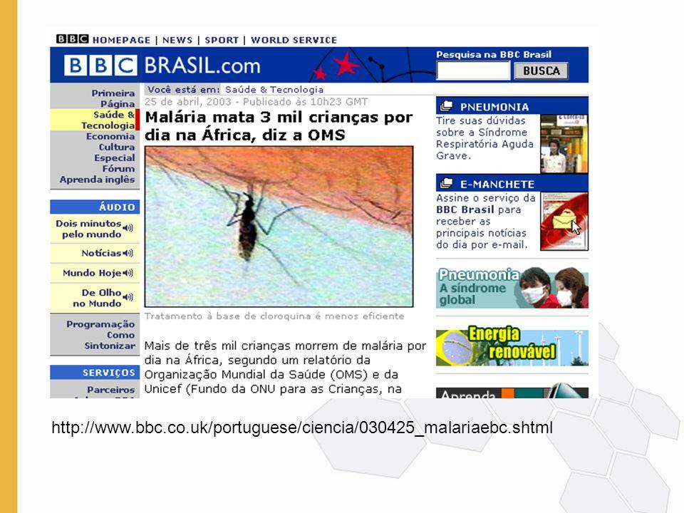 http://www.bbc.co.uk/portuguese/ciencia/030425_malariaebc.shtml