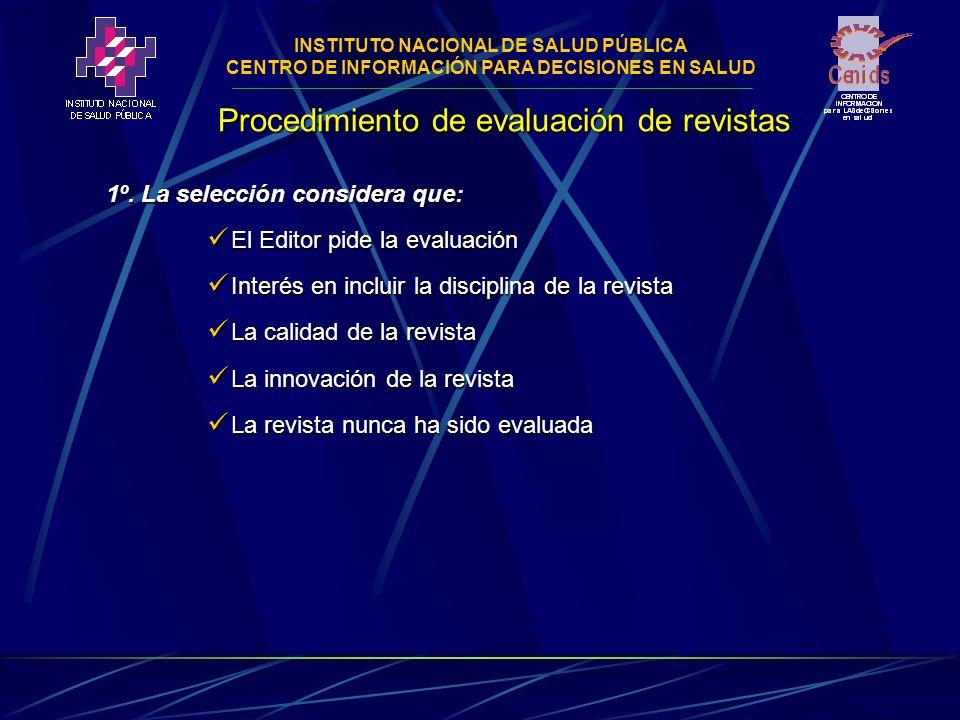 INSTITUTO NACIONAL DE SALUD PÚBLICA CENTRO DE INFORMACIÓN PARA DECISIONES EN SALUD Procedimiento de evaluación de revistas 1º.