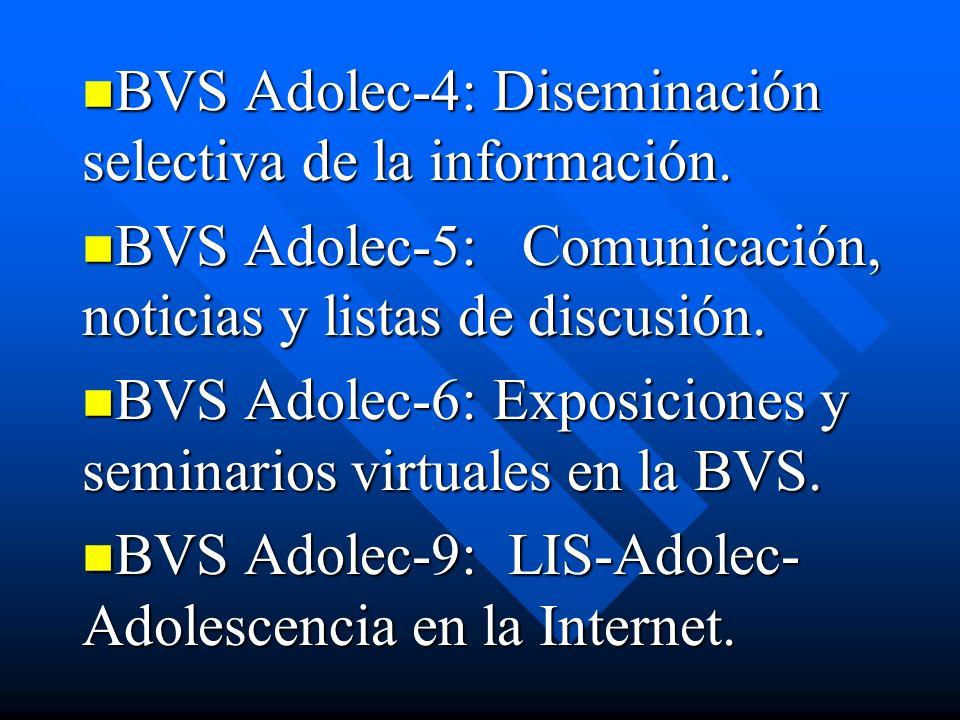 BVS Adolec-4: Diseminación selectiva de la información. BVS Adolec-4: Diseminación selectiva de la información. BVS Adolec-5: Comunicación, noticias y