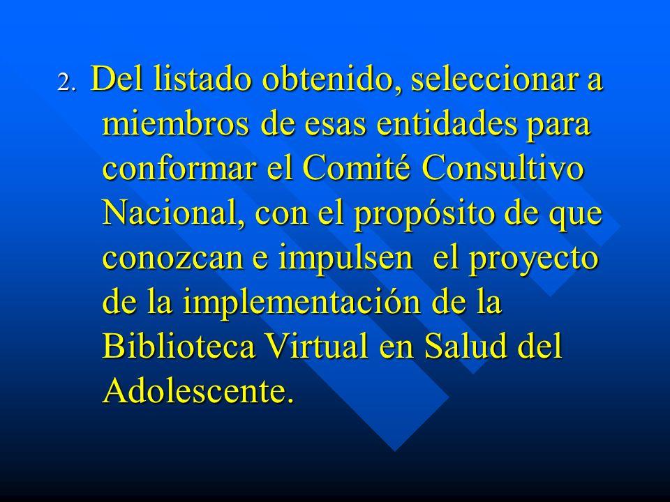 3.Establecer oficialmente el Comité Consultivo Nacional para elaborar el plan nacional que oriente la conducción de la BVS Adolec.