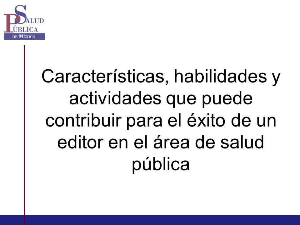 Características, habilidades y actividades que puede contribuir para el éxito de un editor en el área de salud pública