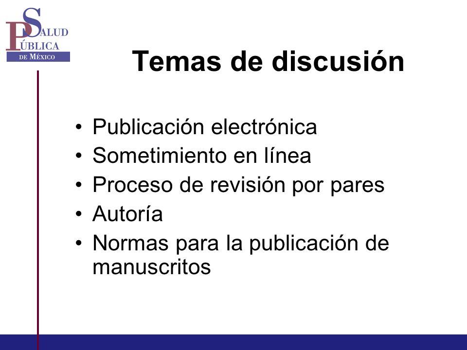 Temas de discusión Publicación electrónica Sometimiento en línea Proceso de revisión por pares Autoría Normas para la publicación de manuscritos