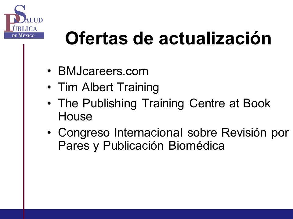 Ofertas de actualización BMJcareers.com Tim Albert Training The Publishing Training Centre at Book House Congreso Internacional sobre Revisión por Pares y Publicación Biomédica