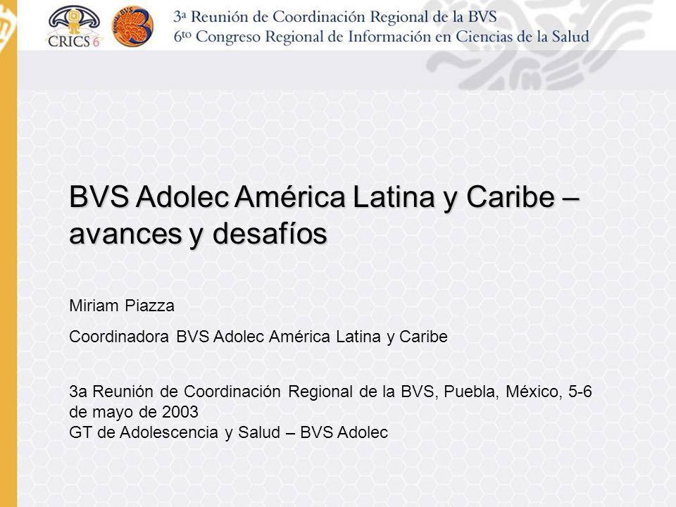 4Início de la implantación regional en 2000 4Actualmente están en operación: - BVS Adolec Brasil www.adolec.br - BVS Adolec Costa Rica www.binasss.sa.cr/adolescencia/adolec.htm - BVS Adolec Honduras www.bvs.hn/bva/ - BVS Adolec México http://www.adolec.org.mx - BVS Adolec Nicarágua www.bvs.org.ni/adolec/index.htm BVS Adolec América Latina y Caribe www.adolec.org