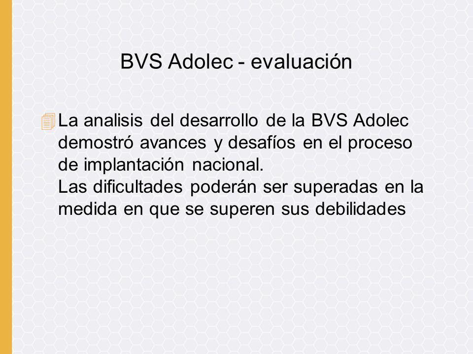4La analisis del desarrollo de la BVS Adolec demostró avances y desafíos en el proceso de implantación nacional. Las dificultades poderán ser superada