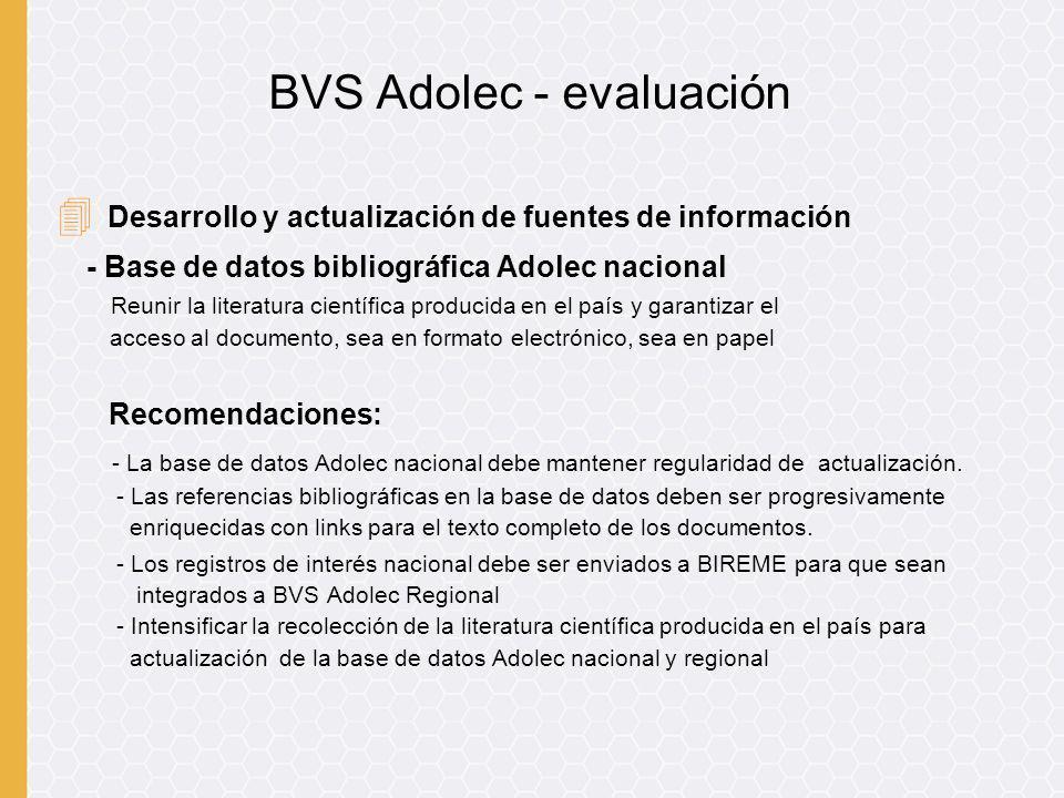 4 Desarrollo y actualización de fuentes de información - Base de datos bibliográfica Adolec nacional Reunir la literatura científica producida en el p