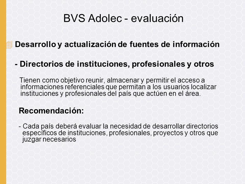 4Desarrollo y actualización de fuentes de información - Directorios de instituciones, profesionales y otros Tienen como objetivo reunir, almacenar y p