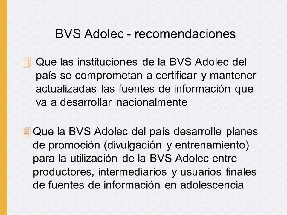 4 Que las instituciones de la BVS Adolec del país se comprometan a certificar y mantener actualizadas las fuentes de información que va a desarrollar