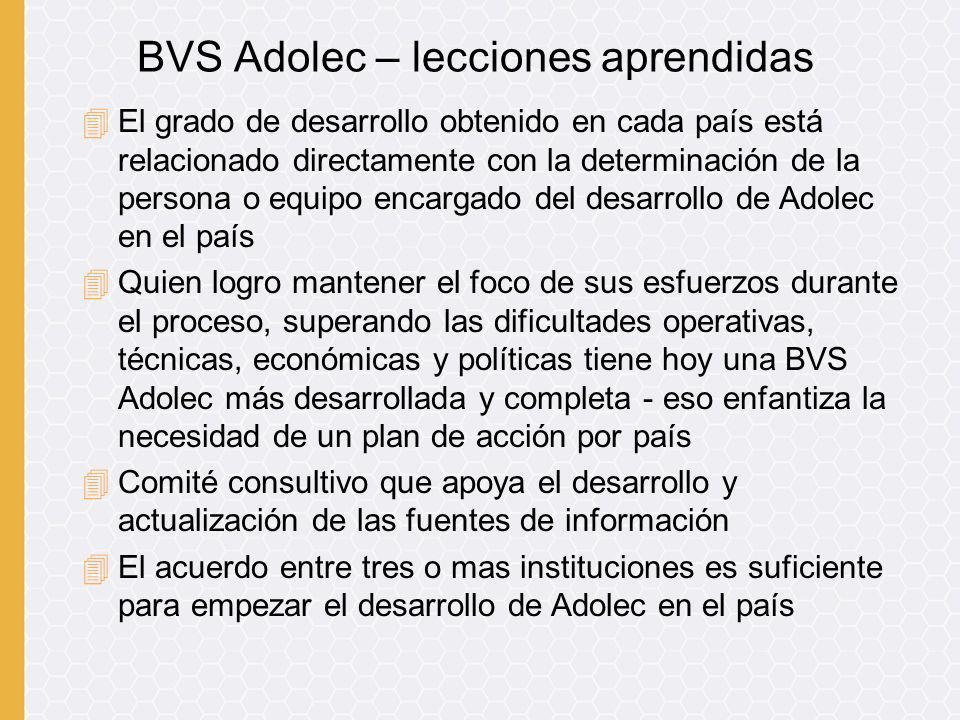 BVS Adolec – lecciones aprendidas 4El grado de desarrollo obtenido en cada país está relacionado directamente con la determinación de la persona o equ