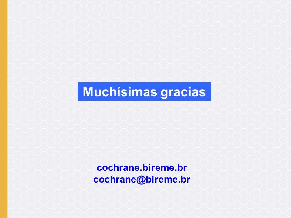 Muchísimas gracias cochrane.bireme.br cochrane@bireme.br
